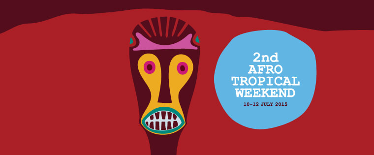 2nd Afro Tropical Weekend